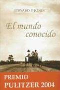 El Mundo Conocido / The Known World (Spanish Edition) (9788493401597) by Jones, Edward P.; Fernandez Lera, Antonio