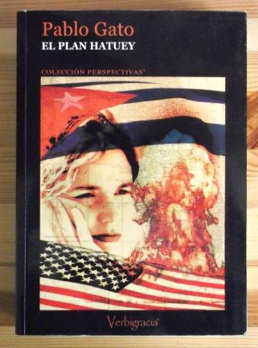 9788493402587: El Plan Hatuey (Spanish Edition)
