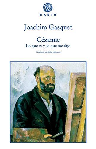 9788493404574: Cezanne: lo que vi y lo que me Dijo