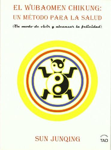 Wubaomen Chi-Kung : un método para la salud (Paperback) - Jun Qing Sun