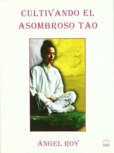 9788493408053: CULTIVANDO EL ASOMBROSO TAO