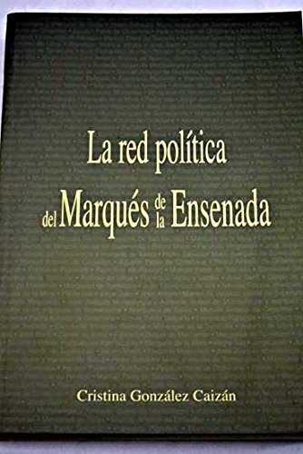 9788493408329: La red politica del marques de la ensenada
