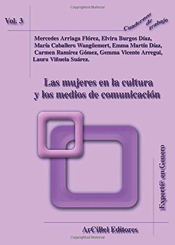 9788493408510: Las Mujeres en la Cultura y los Medios de Comunicación: PUB0021361 (Volume 3) (Spanish Edition)