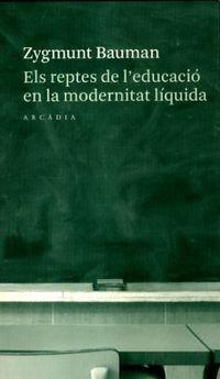 9788493409678: Els reptes de l'educació en la modernitat líquida (Lectures centrals)