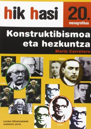 9788493409784: Hik Hasi 20. Monografikoa - Konstruktibismoa Eta Hezkuntza (Hik Hasi Monografikoa)