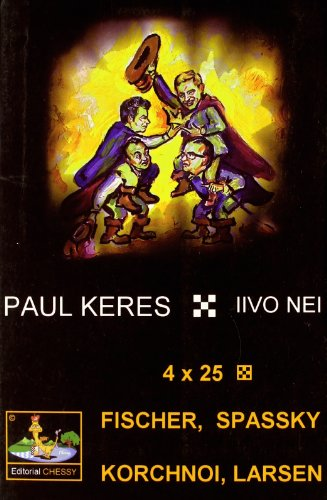 9788493410414: 4x25 : Fischer, Spassky, Korchnoi, Larsen