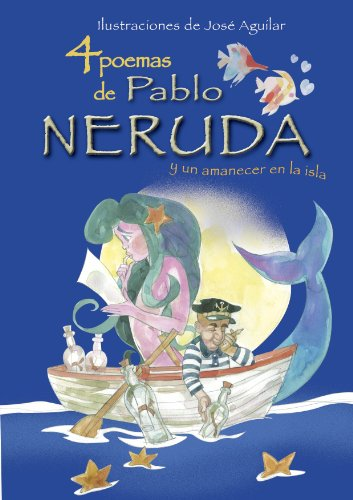 4 poemas de Pablo Neruda y un amanecer en la isla/ 4 Poems of Pablo Neruda and a Dawn in the Island...