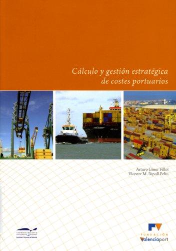 9788493417451: CÁLCULO Y GESTIÓN ESTRATÉGICA DE COSTES PORTUARIOS