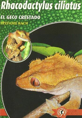 9788493418540: Rhacodactylus ciliatus - el geco crestado (Especie Por Especie)