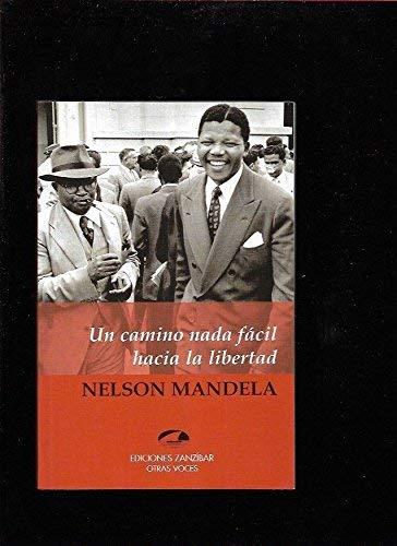 Un camino nada fácil hacia la libertad: Nelson Mandela