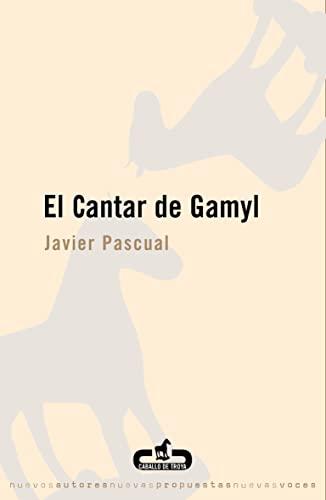 9788493419530: El Cantar De Gamyl/ the De Gamyl Singing (Caballo De Troya) (Spanish Edition)