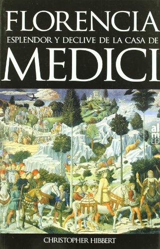 9788493421571: Florencia. Esplendor y declive de la casa de Medici