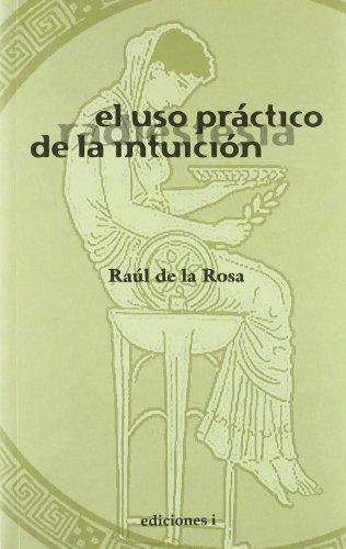 9788493423100: El Uso Práctico De La Intuición. Radiestesia
