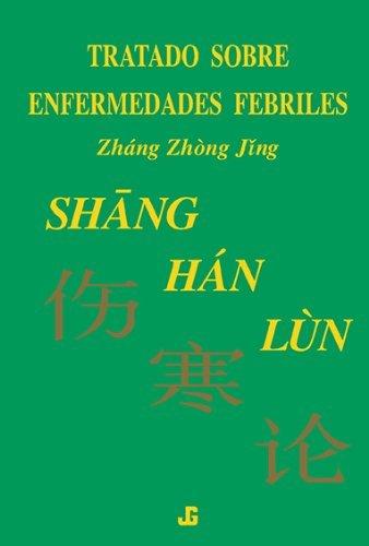 9788493423957: Shang Han Lun, Tratado Sobre Enfermedades Febriles