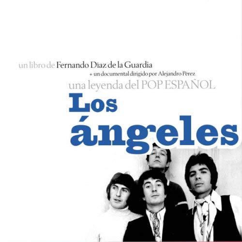 9788493430771: Los Angeles: Una Leyenda del Pop Espa~nol (Spanish Edition)