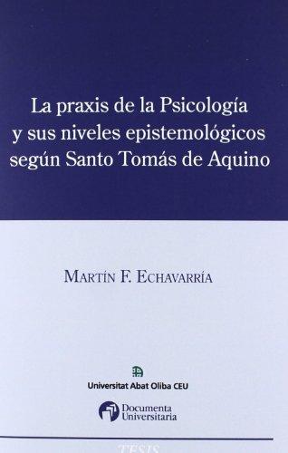 La praxis de la psicología y sus niveles episteológicos según Santo Tomás de Aquino (Paperback) - Martín Federico Echavarría