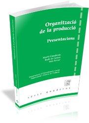 9788493434984: Organització de la producció: Presentacions (UdG Publicacions)