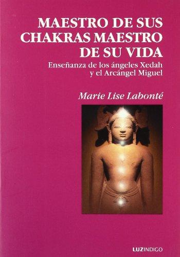 Maestro de Sus Chakras Maestro de Su Vida (Spanish Edition) (8493435058) by Marie Lise LaBonte