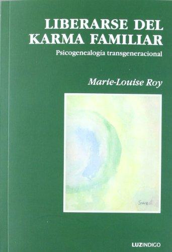 9788493435073: Liberarse del karma familiar - psicogenealogia transgeneracional