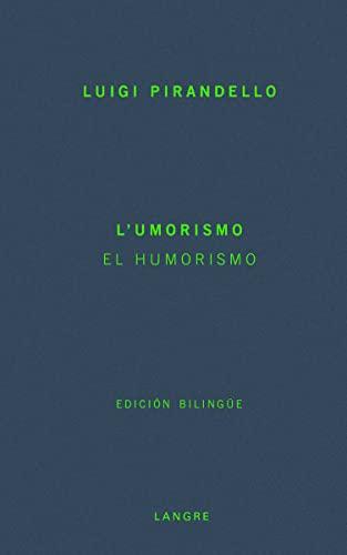 L umorismo. El humorismo. Esencia, carácter y materia del humorismo. Introducción,edición, traducción y notas de Elisa Martínez Garrido. - PIRANDELLO, Luigi.-