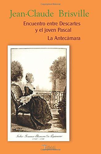 9788493440176: Encuentro Entre Descartes Y El Joven Pascal/La Antecámara (Teatro)