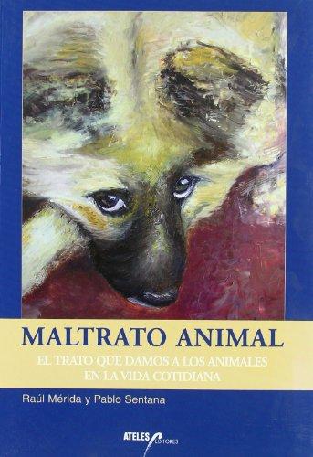 9788493441425: Maltrato animal
