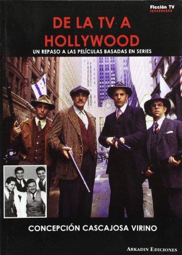 9788493442347: De la TV a Hollywood : un repaso a las películas basadas en series
