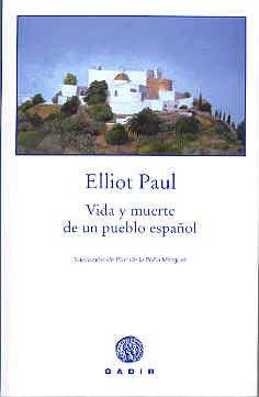 9788493443955: Vida y Muerte De Un Pueblo Espanol/ Life And Death In A Spanish Town (Spanish Edition)