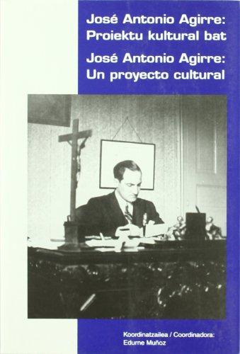 9788493445515: José Antonio agirre - proiektu kultural bat / un proyecto cultural (Aktak - Actas (saturraran))