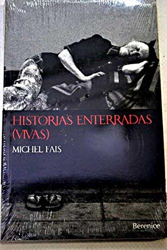 Historias enterradas (vivas): Fais, Michel; Osuna