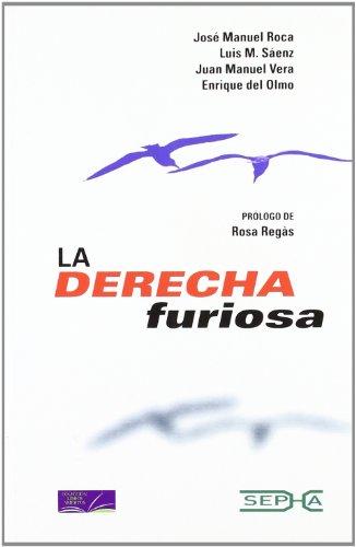 9788493447472: La derecha furiosa (Libros Abiertos) (Spanish Edition)
