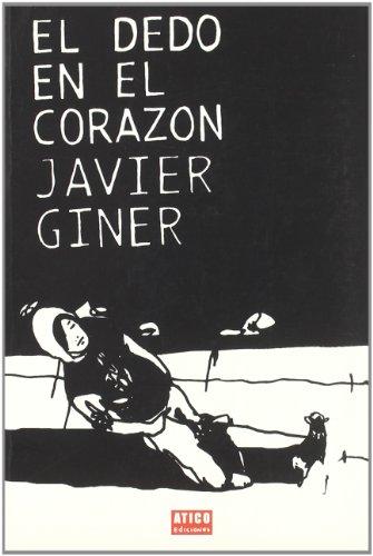DEDO EN EL CORAZON, EL: Giner Miranda, Javier