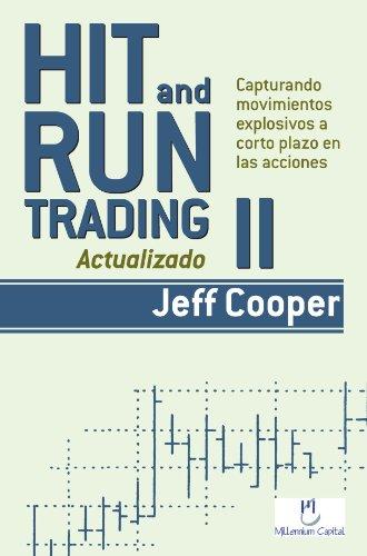 9788493454388: Hit and Run Trading II: Capturando movimientos explosivos a corto plazo en las acciones (Spanish Edition)