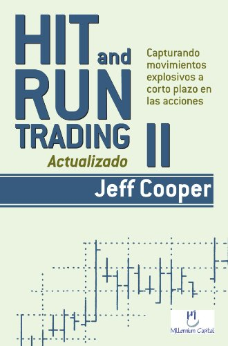 Hit and Run Trading II: Capturando movimientos explosivos a corto plazo en las acciones (Spanish Edition) (8493454389) by Jeff Cooper