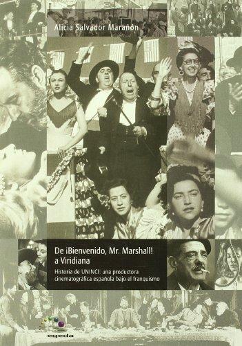 9788493457310: de Bienvenido, Mr. Marshall! a Viridiana: Historia de Uninci, Una Productora Cinematografica Espanola Bajo El Franquismo (Spanish Edition)