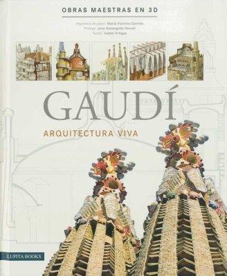9788493457747: Gaudi. Arquitectura viva. (Obra en 3D, ed. castell.)