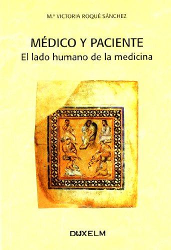 9788493459031: MÉDICO Y PACIENTE: El lado humano de la medicina