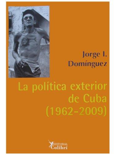 La Politica Exterior de Cuba 1962-2009 (Spanish Edition) - Jorge I. Dominguez
