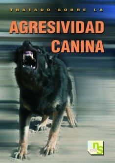 9788493460952: Tratado sobre la agresividad canina