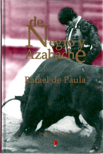 9788493461409: DE NEGRO Y AZABACHE: RAFAEL DE PAULA