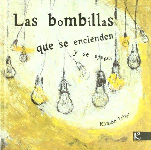 9788493464110: Las bombillas que se encienden y se apagan (Arte)