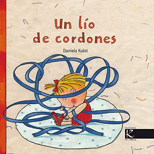 Un lio de cordones / A Mess: Daniela Kulot