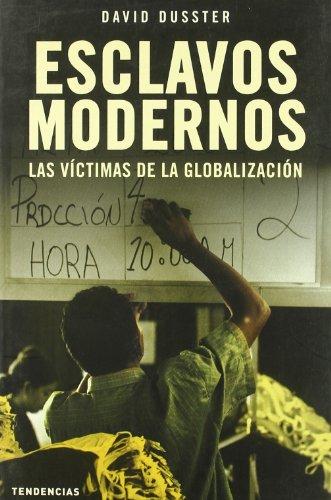 9788493464219: Esclavos Modernos: Las Victimas de La Globalizacion (Spanish Edition)