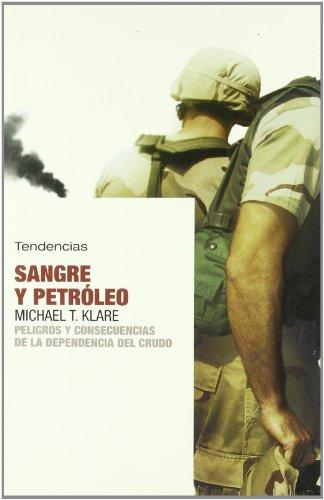 Sangre Y Petroleo (Spanish Edition): Michael Klare