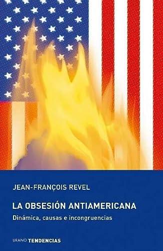 9788493464295: La obsesion antiamericana/ The Antiamerican Obsession (Spanish Edition)