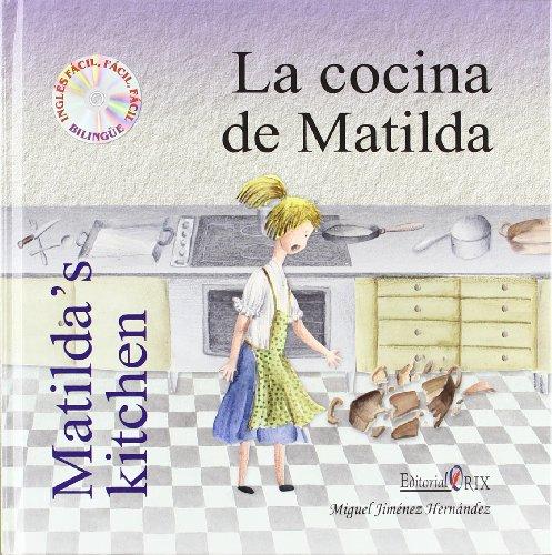 9788493464653: COCINA DE MATILDA, LA. ED. BILINGÜE ESPAÑOL/INGLES