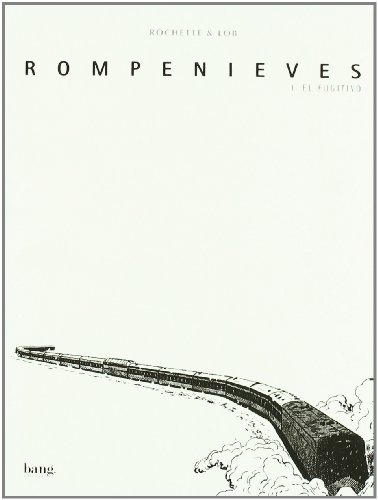 9788493464790: Rompenieves/ Snow removal (Spanish Edition)