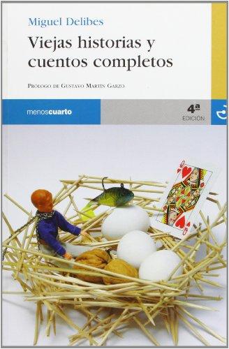 VIEJAS HISTORIAS Y CUENTOS COMPLETOS: Miguel Delibes Setién