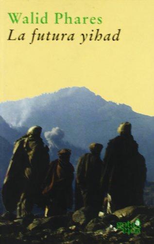 9788493465872: La futura Yihad: estrategias terroristas contra Estados Unidos (Colección verde)