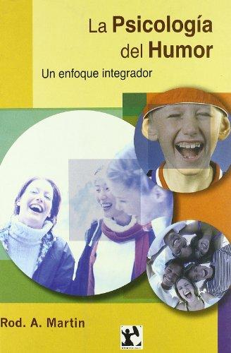 Psicología del humor : un enfoque integrador: Rod A. Martin